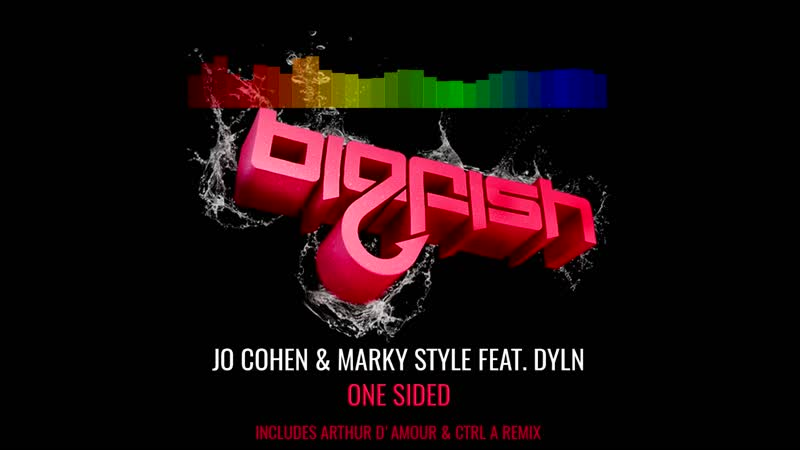 Jo Cohen Marky Style feat Dyln One Sided Arthur d'Amour CTRL A remix