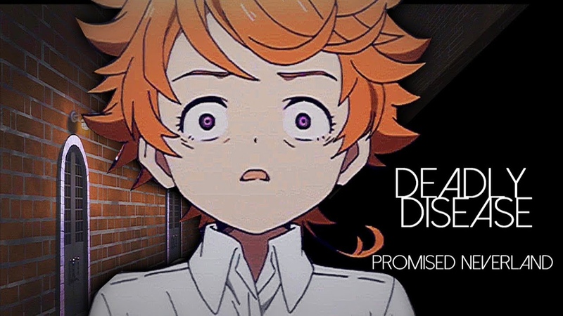 Deadly Disease || The Promised Neverland AMV