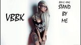 Ben E. King - Stand By Me (VBBK Remix)