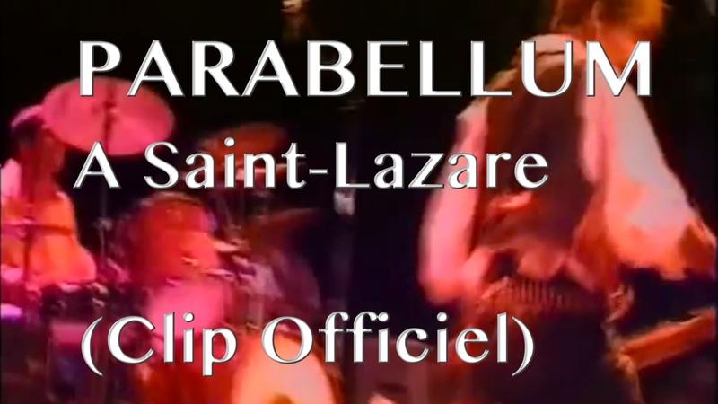 Parabellum - A Saint Lazare (Clip Officiel)