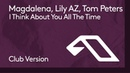 Magdalena, Lily AZ, Tom Peters - I Think About You All The Time Club Version
