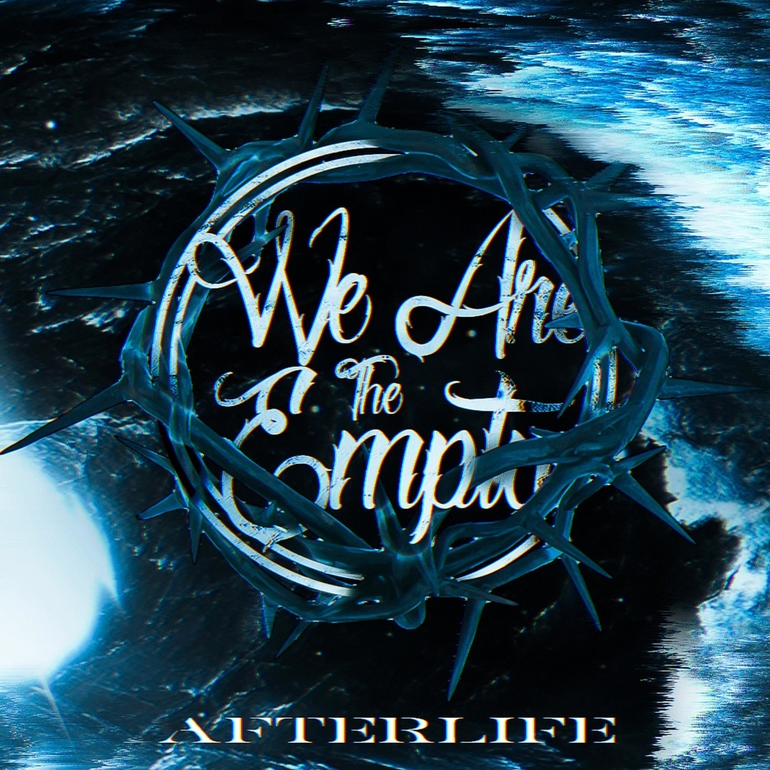 We are the Empty - Afterlife (EP)