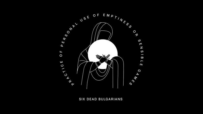 SIX DEAD BULGARIANS (ШЕСТЬ МЕРТВЫХ БОЛГАР) — Разумные Игры (Sensible Games) (full album)