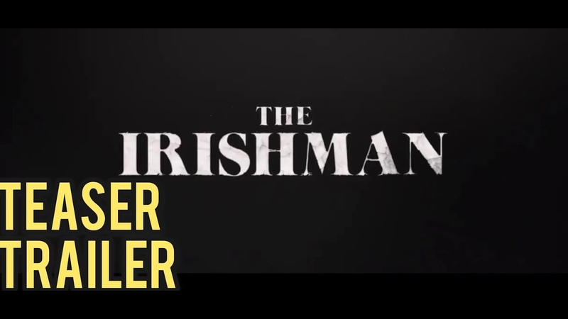 Ирландец / The Irishman | Тизер-трейлер (2019) Роберт Де Ниро, Аль Пачино