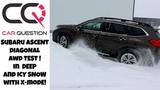 Subaru Ascent AWD diagonal test in DEEP SNOW! I'ts X-MODE time!