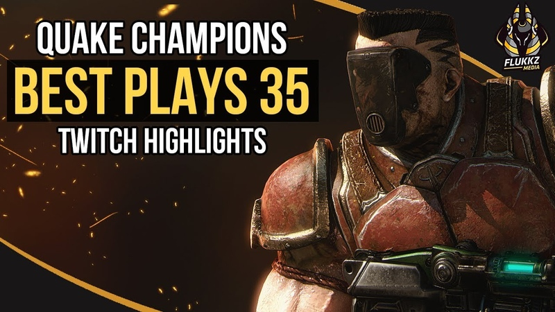QUAKE CHAMPIONS BEST PLAYS 35 TWITCH HIGHLIGHTS