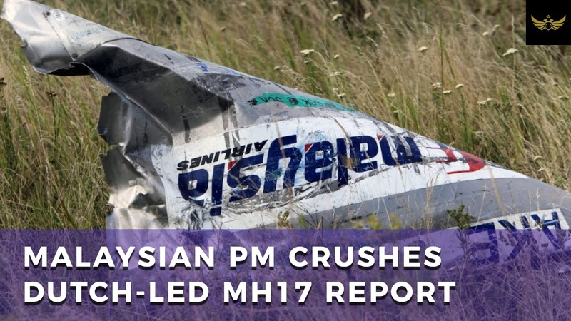 """Malaysian PM CRUSHES Dutch-led MH17 report, no proof, only hearsay"""""""