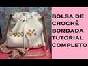 BOLSA SACO CROCHE BORDADA. TUTORIAL COMPLETO Marly Thibes
