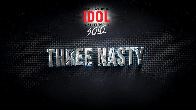 Three Nasty - Choreo DUO/TRIO - IDOL DANCE