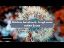 Maldives Investment - Long Leases on Real Estate