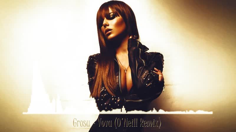 Grosu - Vova (O'Neill Remix)