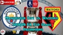 Manchester City vs. Watford   Emirates FA Cup Final 2018-19   Predictions FIFA 19