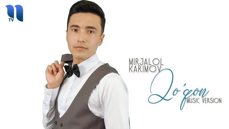 Mirjalol Karimov - Qoqon | Миржалол Каримов - Кукон (music version)