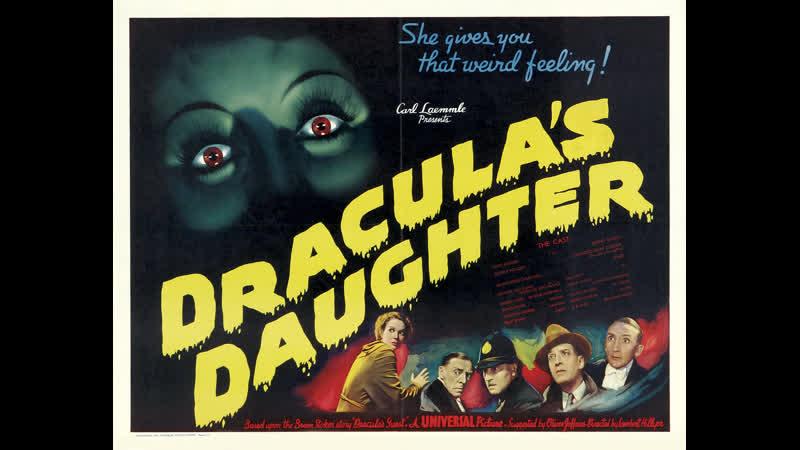 Дочь Дракулы (Dracula's Daughter) — 1936