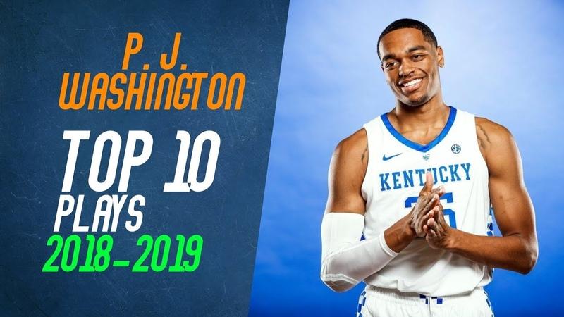 PJ Washington Top 10 Plays from 2018-2019 NCAA Season