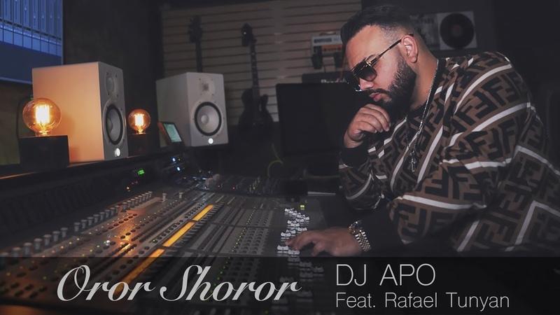 DJ APO Feat. Rafael Tunyan - Oror Shoror (Official 2019) █▬█ █ ▀█▀