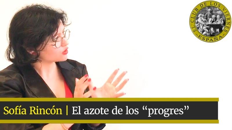 Sofía Rincón   El azote de los progres