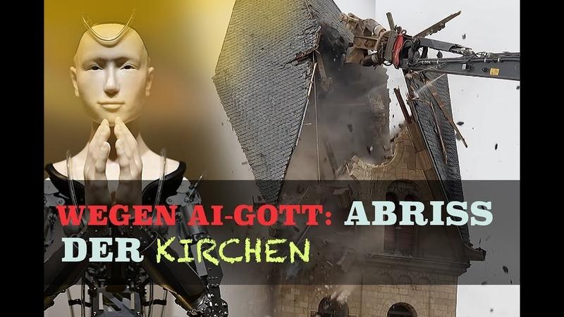 Wegen AI-Gott: Zerstörung der Kirchen weltweit