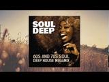 Soul Deep 60s and 70s Soul - Deep House Megamix