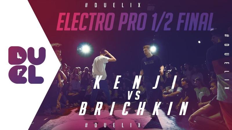 Kenji vs Brichkin | Electro PRO 1/2 FINAL | DUEL IX