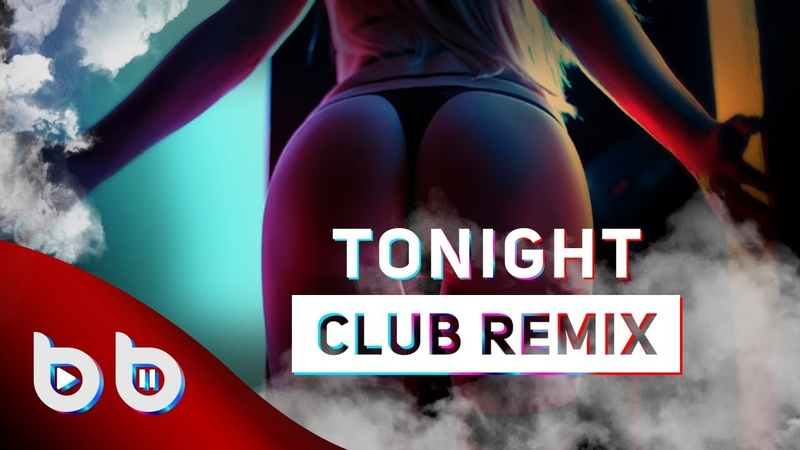 Burak Balkan Tonight Club Remix 2019