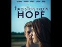 Два шага от надежды христианский художесвенный фильм
