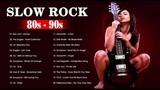 Bon Jovi, The Eagles, U2, Scorpions, Aerosmith, Led Zeppelin - Top 100 Best Slow Rock Of 80s - 90s