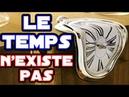 Le Temps N'Existe Pas 4 Découvertes Physiques Etranges Sur Le Temps