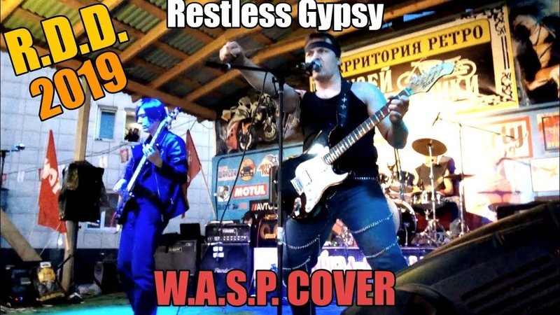 R.D.D. - Restless Gypsy (W.A.S.P. cover)