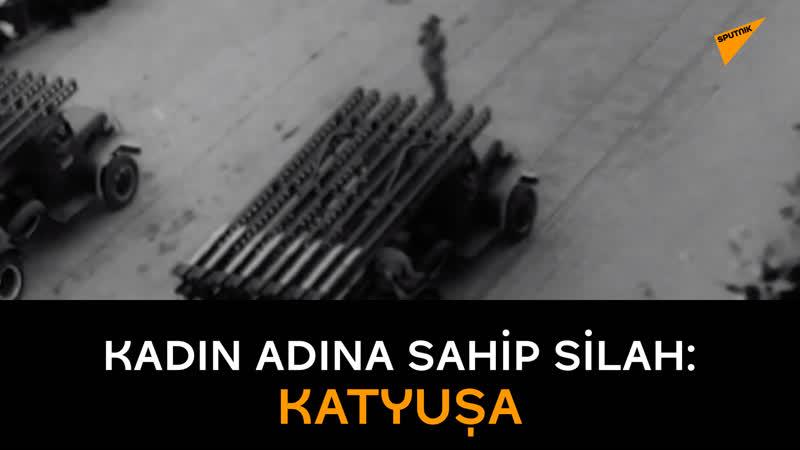 Kadın adına sahip silah Katyuşa