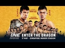 Full Event ONE Championship ENTER THE DRAGON