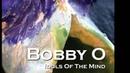 BOBBY O - IDOLS OF THE MIND NEW CD NOVEMBER 2013