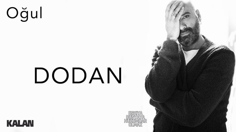 Dodan - Oğul [ Eşkıya Dünyaya Hükümdar Olmaz © 2019 Kalan Müzik ]