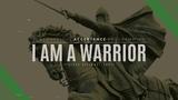 I am a Warrior Hardcore Alpha Male Affirmations Motivation Affirmations