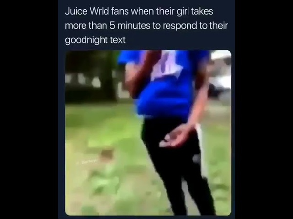 Juice Wrld fans when their girl takes more than 5 minutes to respond to their goodnight text