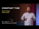 DotGo 2019 Dave Cheney Constant Time