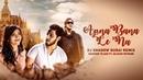 Apna Bana Le Na   DJ Shadow Dubai Remix   Shahzeb Tejani Ft. Salman Mithani