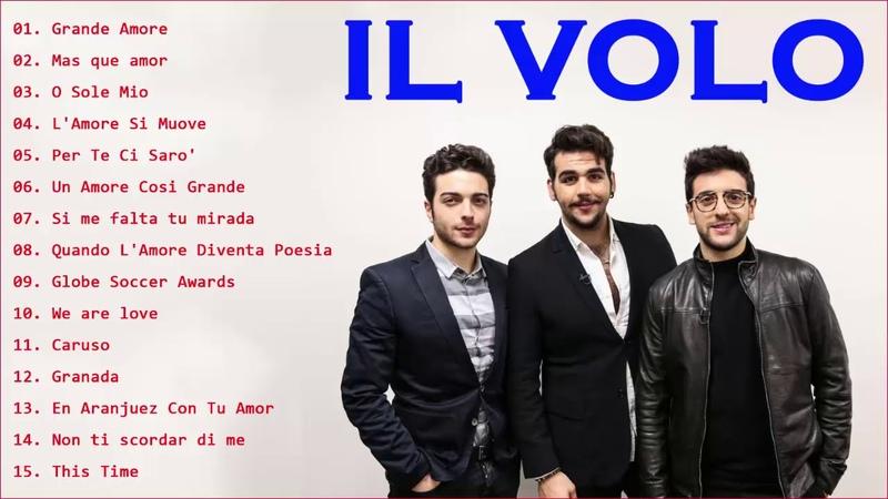 Il volo new album 2019 - IL Volo Greatest Hits - IL Volo top 20 Canzoni