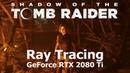 Трассировка лучей в Shadow of Tomb Raider 4K GeForce RTX 2080 Ti