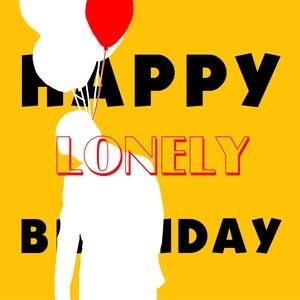 Happy lonely Birthday