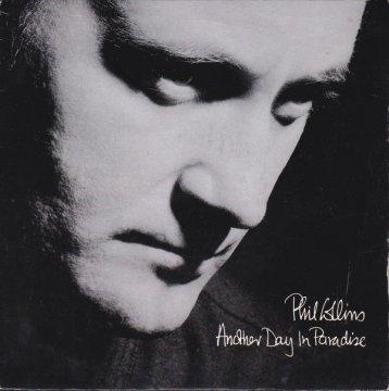 PHIL COLLINS - ANOTHER DAY IN PARADISE Британский музыкант Фил Коллинз нечасто во время сольной карьеры затрагивал остросоциальные темы. Но есть в его творческом багаже суперпопулярная песня, с