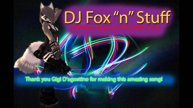 Gigi D'agostino L'Amour Toujours DJ Fox N Stuff Remix