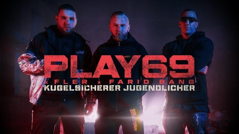 PLAY69 x FLER x FARID BANG 💣 KUGELSICHERER JUGENDLICHER 💣 [ official Video ]