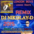 LONDON BOYS - London Nights(DJ NIKOLAY-D Remix 2015)