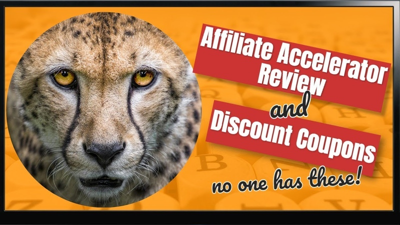 Affiliate Accelerator Review Discount Coupons no one else has them