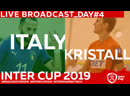 ITALY - KRISTALL | DAY 4 | 13:30 INTERCUP2019