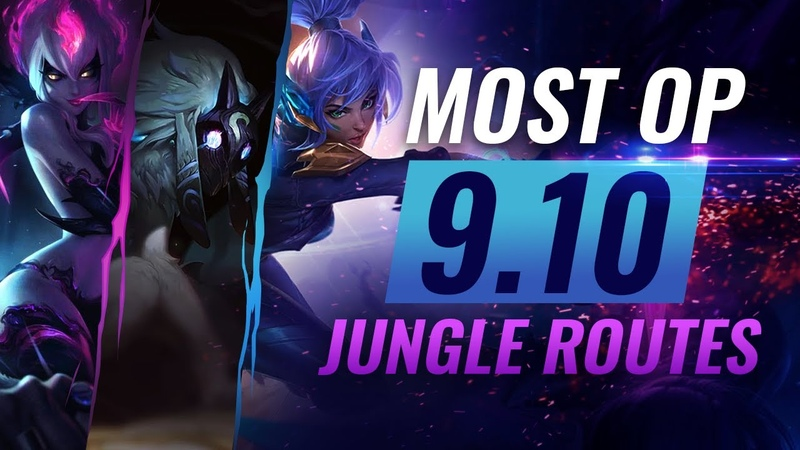 6 New OP Jungle Routes and Best Champions in Patch 9 10 League of Legends Season 9