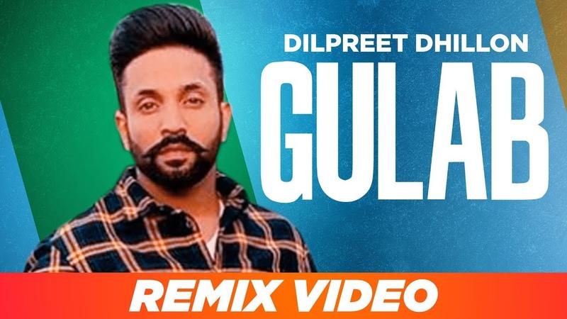 Gulab (Remix) | Remix By DJ Hans | Dilpreet Dhillon ft. Goldy Desi Crew | Latest Remix Songs 2019