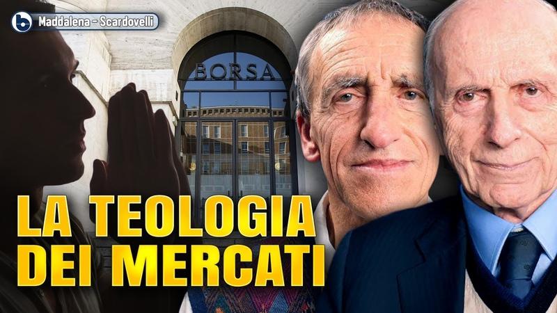 LA TEOLOGIA DEI MERCATI Mauro Scardovelli e Paolo Maddalena