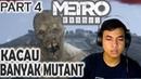 Kacau Banyak Mutant Gameplay METRO EXODUS INDONESIA PART 4